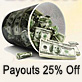 Payouts Now 25% Off