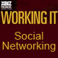 Social Networking: Working It