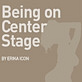 Being on Center Stage