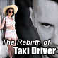 The Rebirth of Taxi Driver