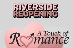 A Touch of Romance Reopening in Riverside