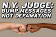 N.Y. Judge Rules Bump Messages Are Not Defamatory