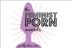 Good For Her Announces Feminist Porn Awards Nominees