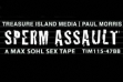 Treasure Island's 'Sperm Assault' Now Available
