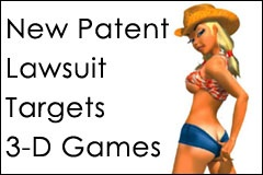 Three-Dimensional Patent Holder Takes Gamers to Court