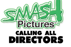 Smash Pictures Seeks New Directors