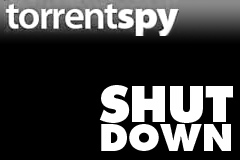 TorrentSpy Founder Closes Down Site After Battle With MPAA